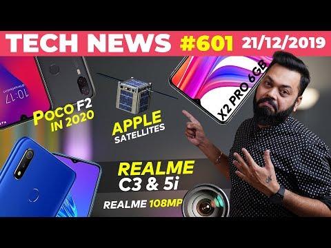 Realme C3 & 5i Launch, POCO F2 in 2020, Realme 108MP Smartphone, X2 Pro 6GB,Apple Satellites-TTN#601